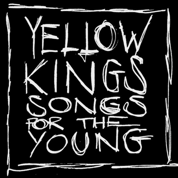Yellow Kings_Songs for the Young