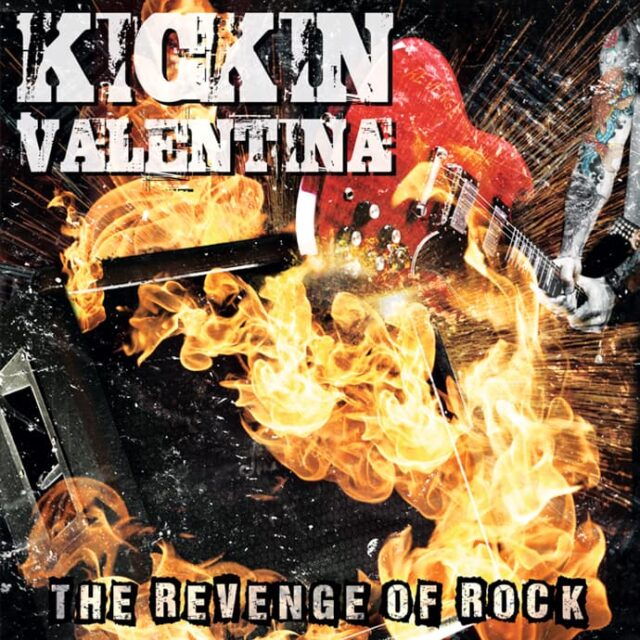 "Kickin Valentina ""The Revenge Of Rock"""