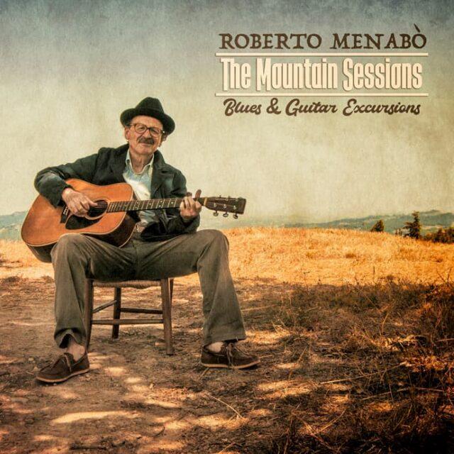 "Roberto Menabò ""The Mountain Sessions"""