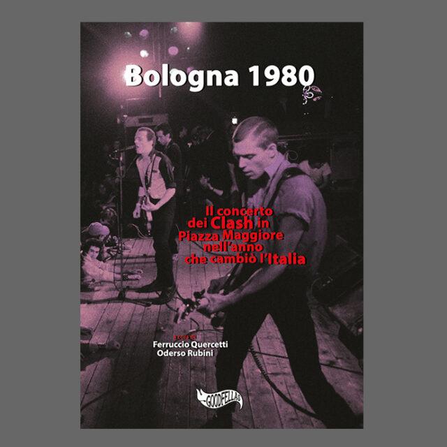 """""""Bologna 1980. Il concerto dei Clash in Piazza Maggiore nell'anno che cambiò l'Italia"""""""