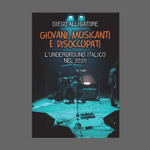 """""""Giovani, musicanti e disoccupati. L'underground italico nel 2020"""""""